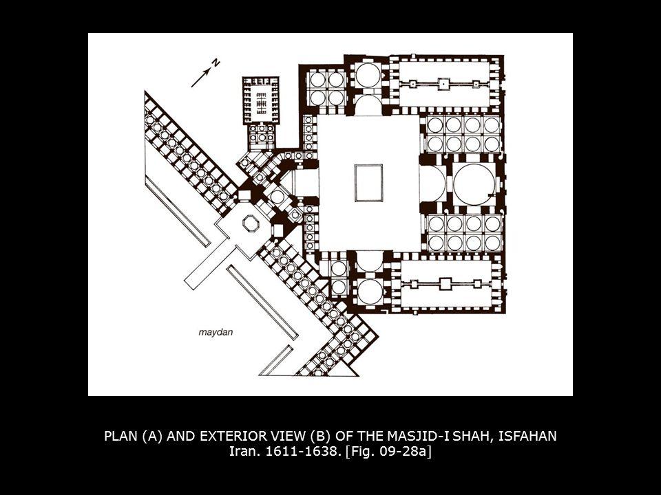 PLAN (A) AND EXTERIOR VIEW (B) OF THE MASJID-I SHAH, ISFAHAN Iran. 1611-1638. [Fig. 09-28a]