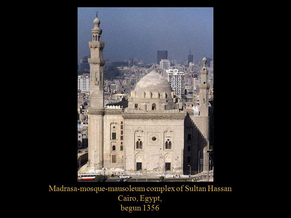Madrasa-mosque-mausoleum complex of Sultan Hassan Cairo, Egypt, begun 1356