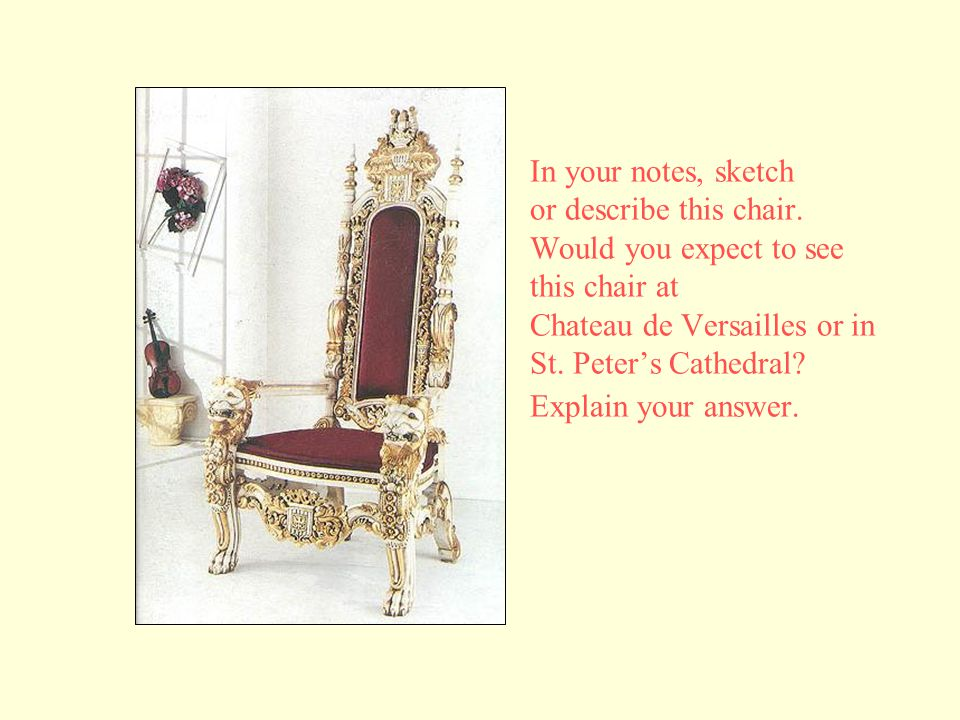 In your notes, sketch or describe this chair.