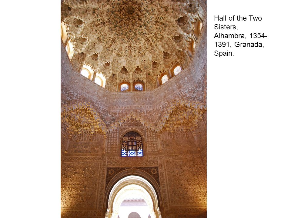/ Hall of the Two Sisters, Alhambra, 1354- 1391, Granada, Spain.