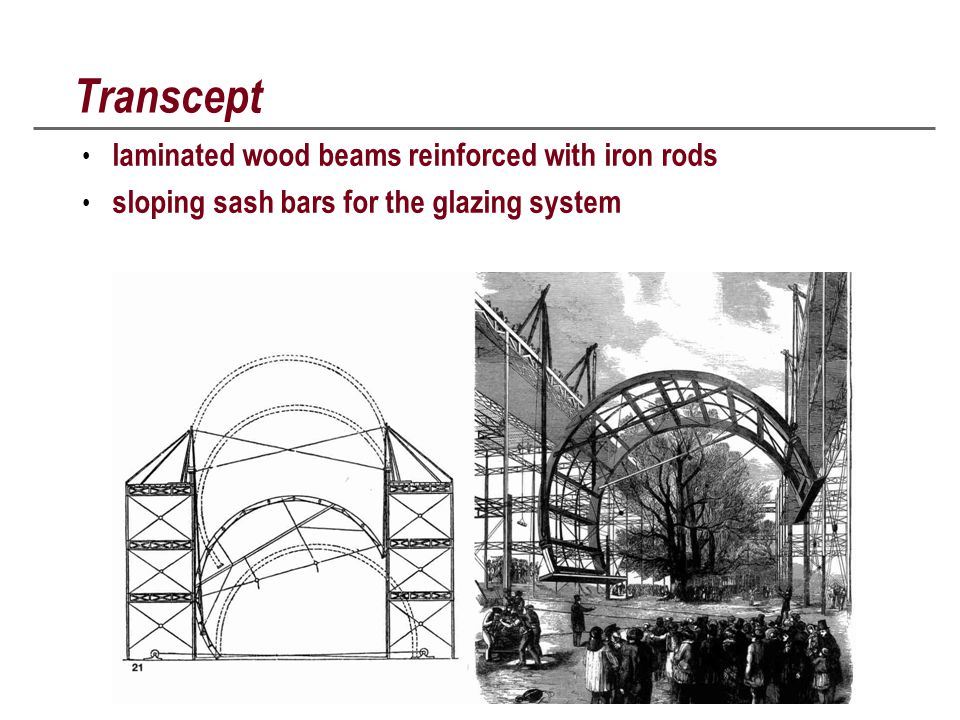 Transcept laminated wood beams reinforced with iron rods sloping sash bars for the glazing system