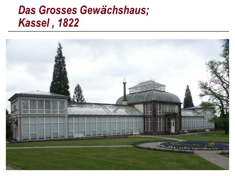 Das Grosses Gew ä chshaus; Kassel, 1822