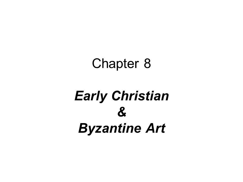 Chapter 8 Early Christian & Byzantine Art