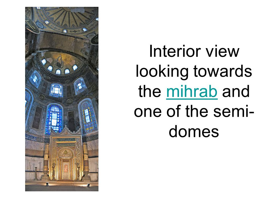 Interior view looking towards the mihrab and one of the semi- domesmihrab