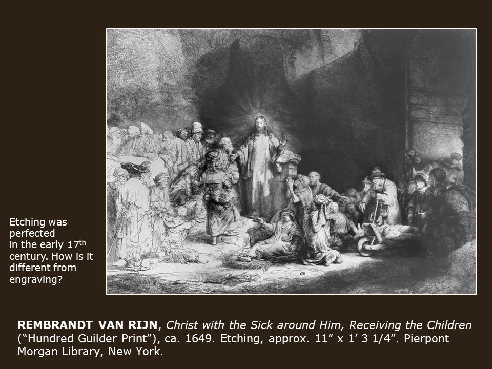 REMBRANDT VAN RIJN, Christ with the Sick around Him, Receiving the Children ( Hundred Guilder Print ), ca.