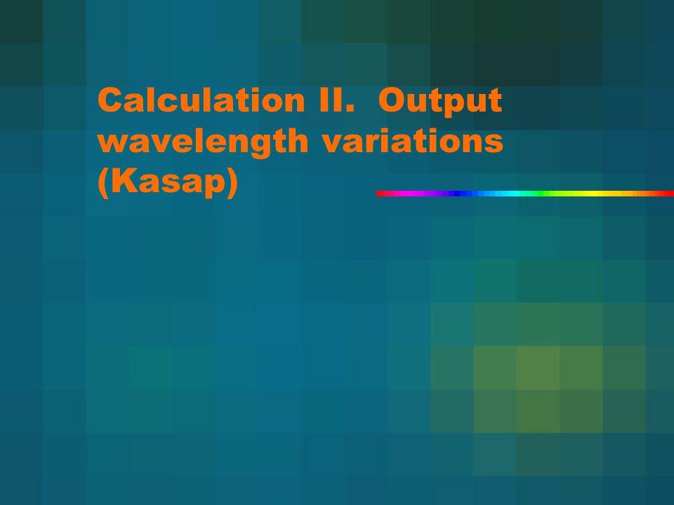 Calculation II. Output wavelength variations (Kasap)