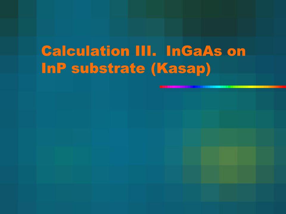 Calculation III. InGaAs on InP substrate (Kasap)