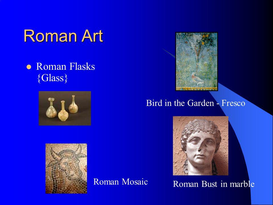 Roman Art Roman Flasks {Glass} Bird in the Garden - Fresco Roman Mosaic Roman Bust in marble