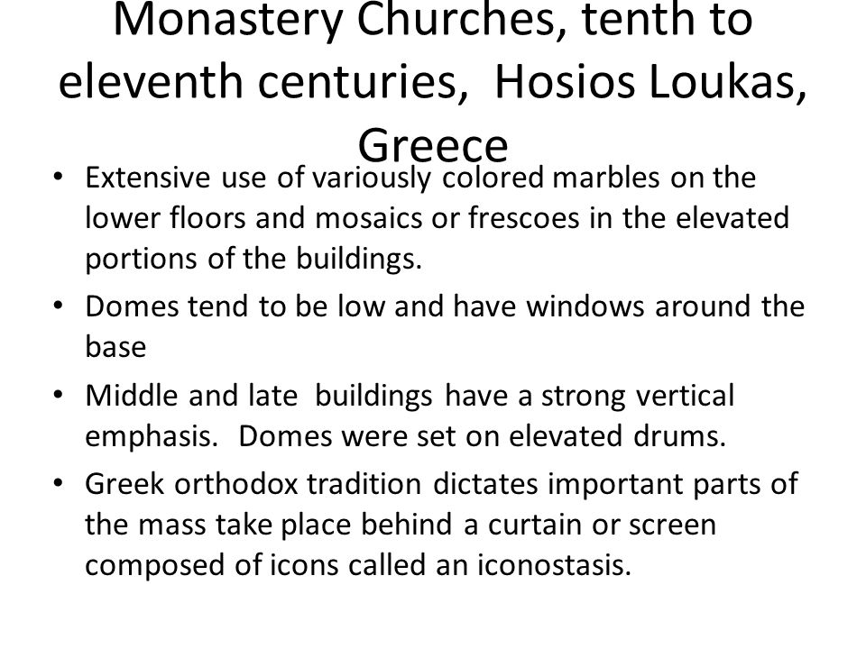 Monastery Churches, tenth to eleventh centuries, Hosios Loukas, Greece Extensive use of variously colored marbles on the lower floors and mosaics or f