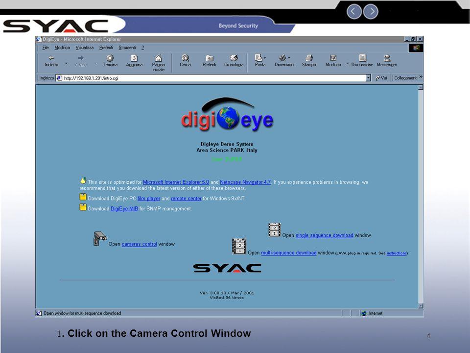 4 1. Click on the Camera Control Window