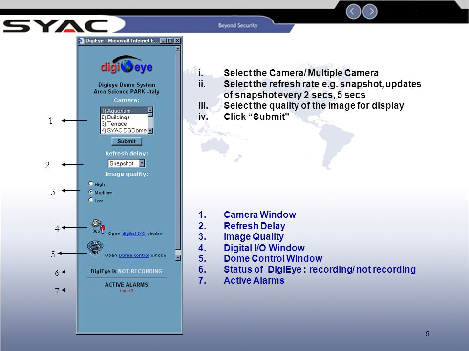5 i.Select the Camera/ Multiple Camera ii.Select the refresh rate e.g.