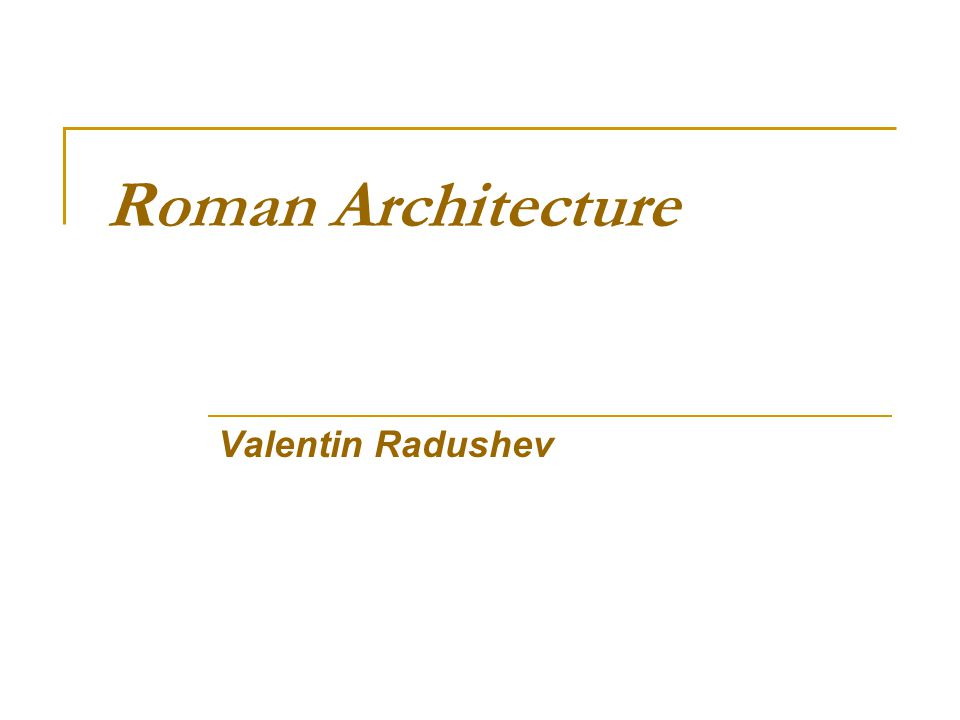 Roman Architecture Valentin Radushev