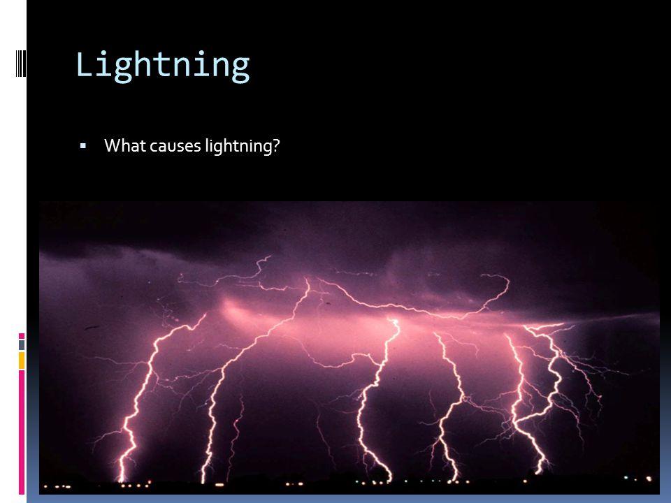 Lightning  What causes lightning?