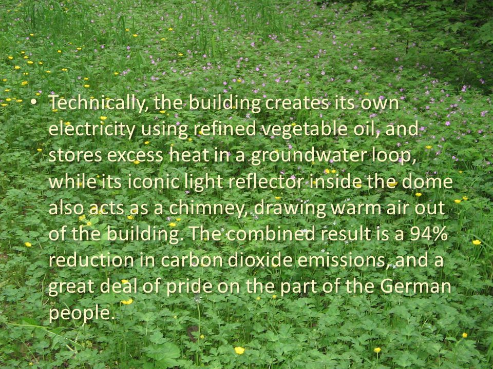 Technically, the building creates its own electricity using refined vegetable oil, and stores excess heat in a groundwater loop, while its iconic ligh