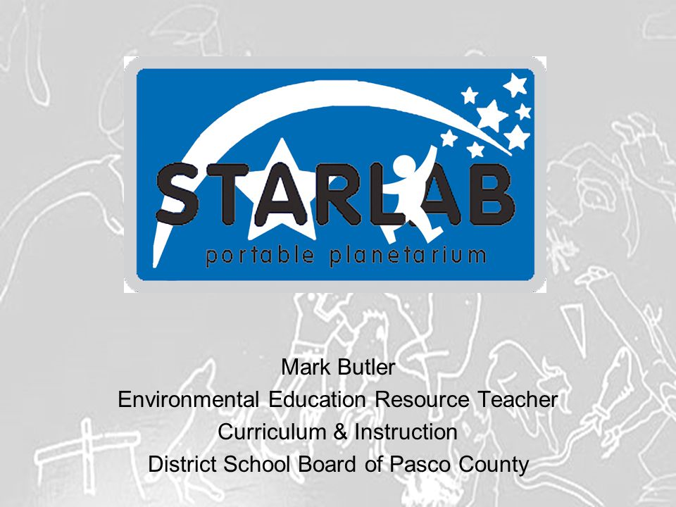 Mark Butler Environmental Education Resource Teacher Curriculum & Instruction District School Board of Pasco County