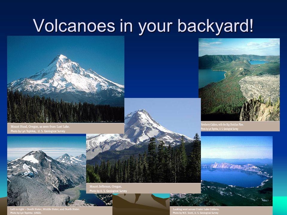 Volcanoes in your backyard!