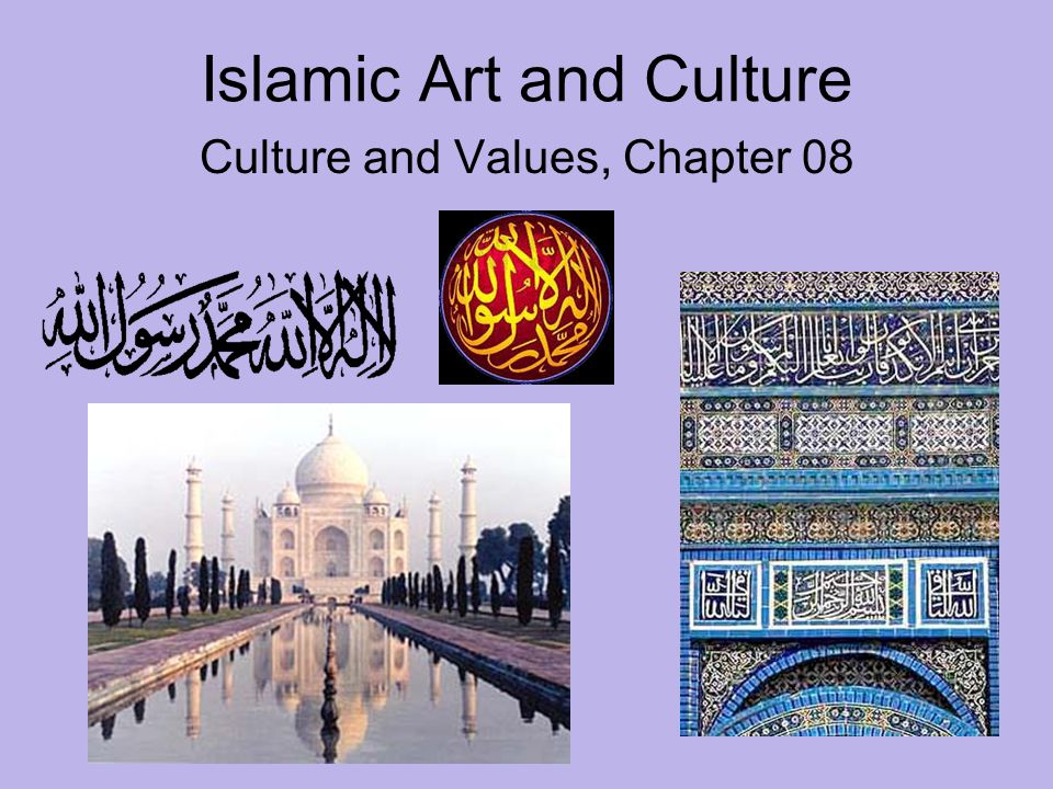 Islamic Art and Culture Culture and Values, Chapter 08