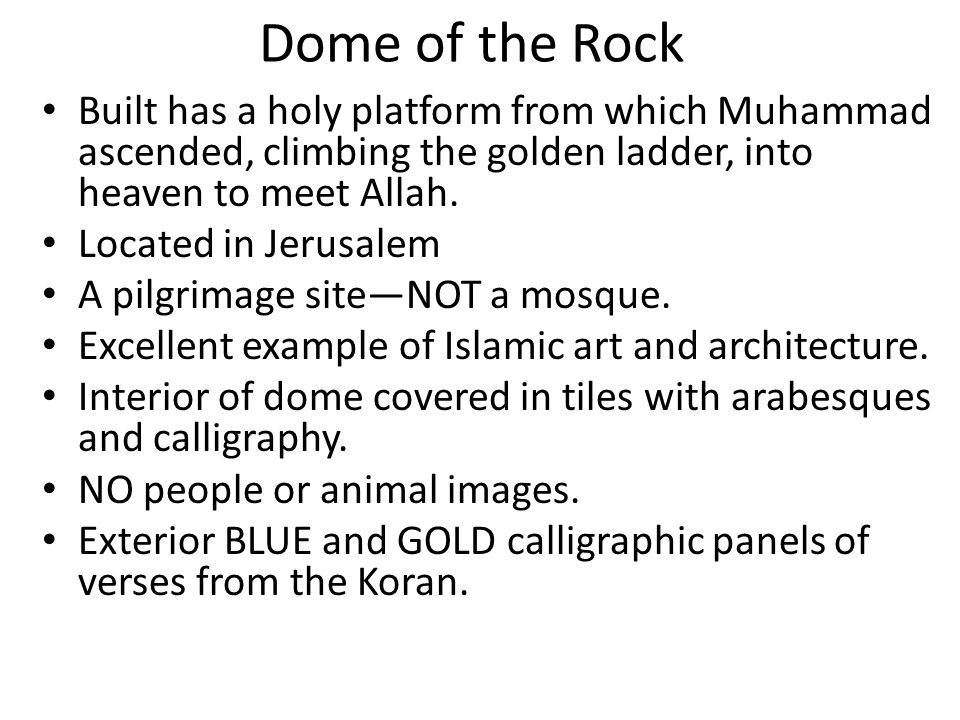 Built has a holy platform from which Muhammad ascended, climbing the golden ladder, into heaven to meet Allah. Located in Jerusalem A pilgrimage site—