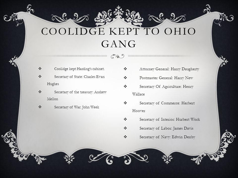  Coolidge kept Harding's cabinet.