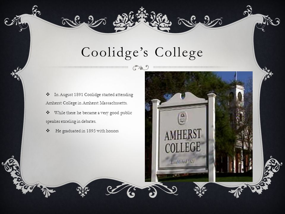  After graduating Coolidge went to work in the law office of John C.
