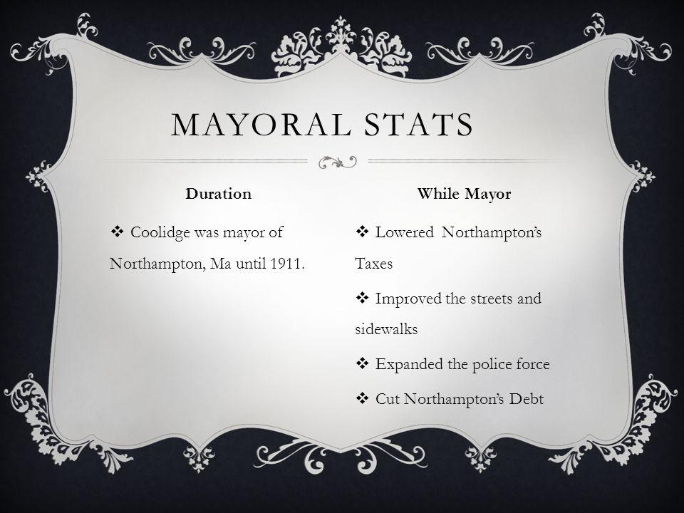  Coolidge was mayor of Northampton, Ma until 1911.