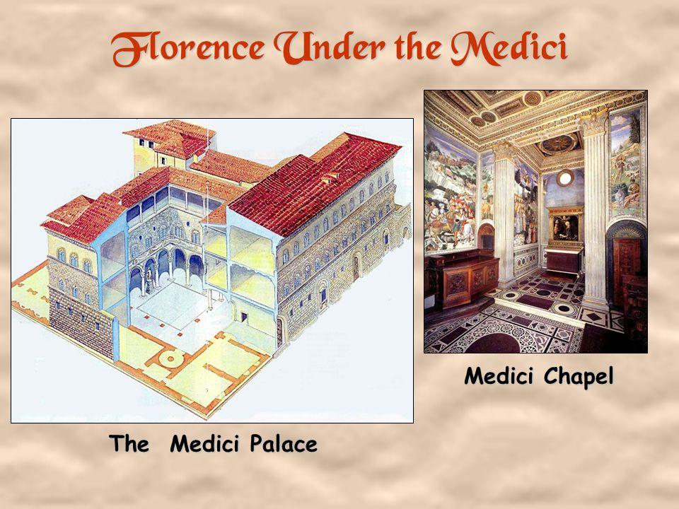 Lorenzo the Magnificent 1478 - 1521 Cosimo de Medici 1517 - 1574
