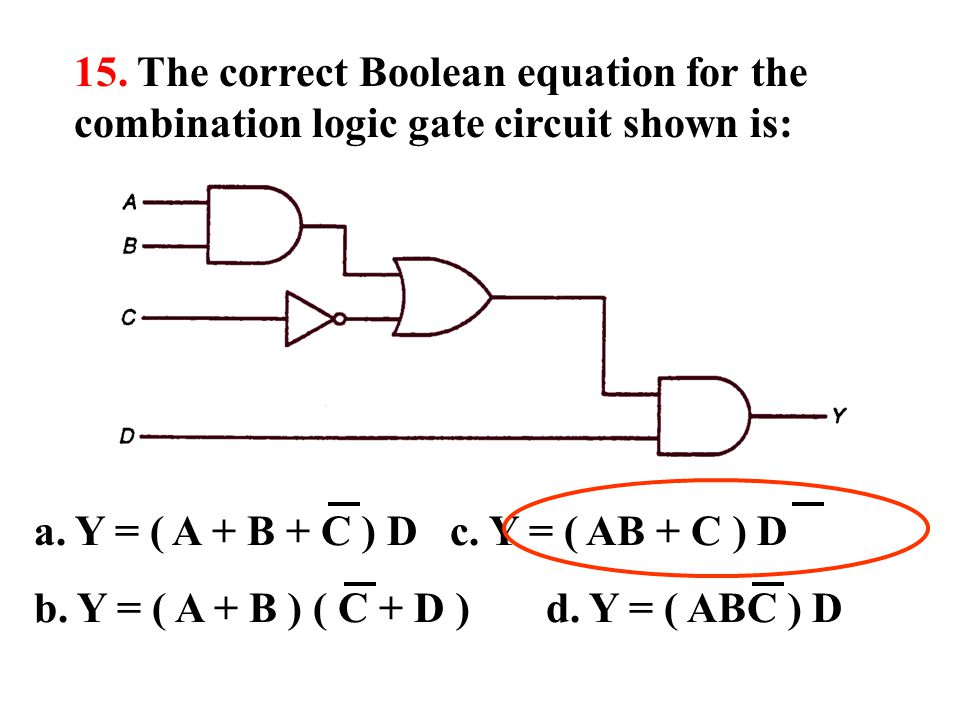 15.The correct Boolean equation for the combination logic gate circuit shown is: a.