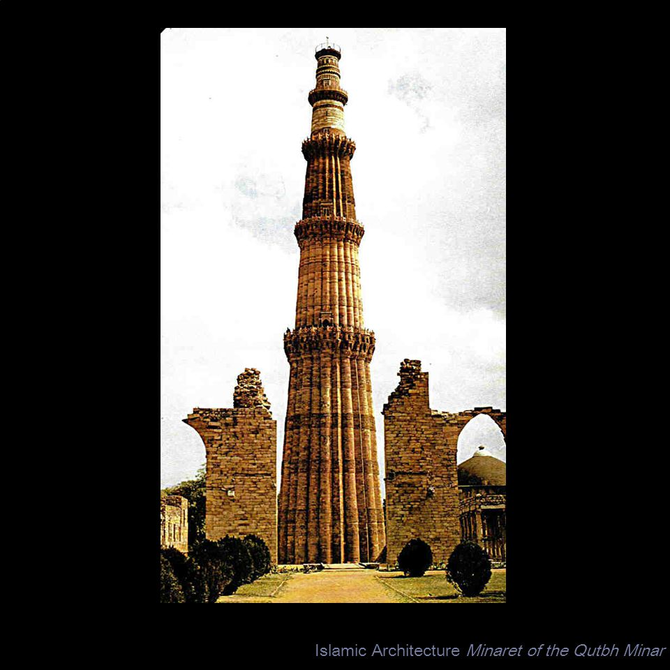 Islamic Architecture Minaret of the Qutbh Minar