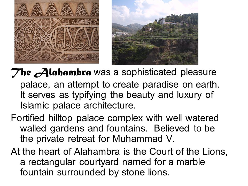 The Alahambra was a sophisticated pleasure palace, an attempt to create paradise on earth.