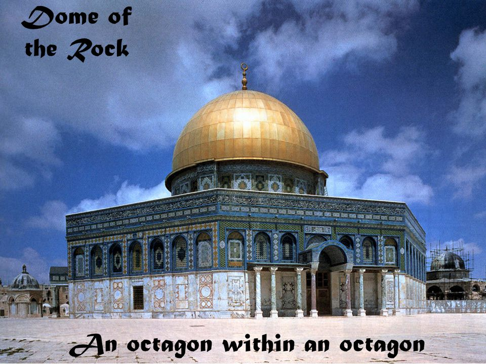 Dome of the Rock An octagon within an octagon