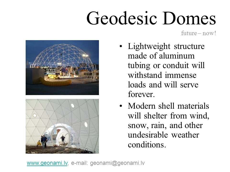 We are capable of building geodesic dome of any size for any purpose.