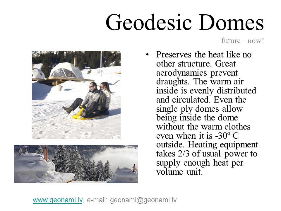 Geodesic Domes future – now.Attracts attention from far away.