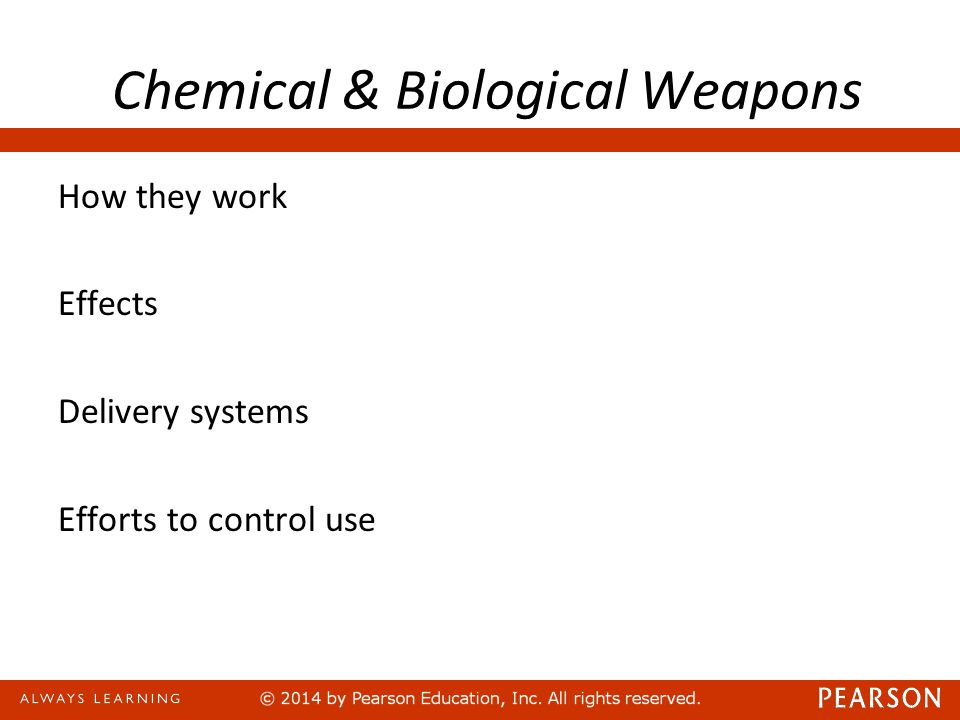 Chemical & Biological Weapons How they work Effects Delivery systems Efforts to control use