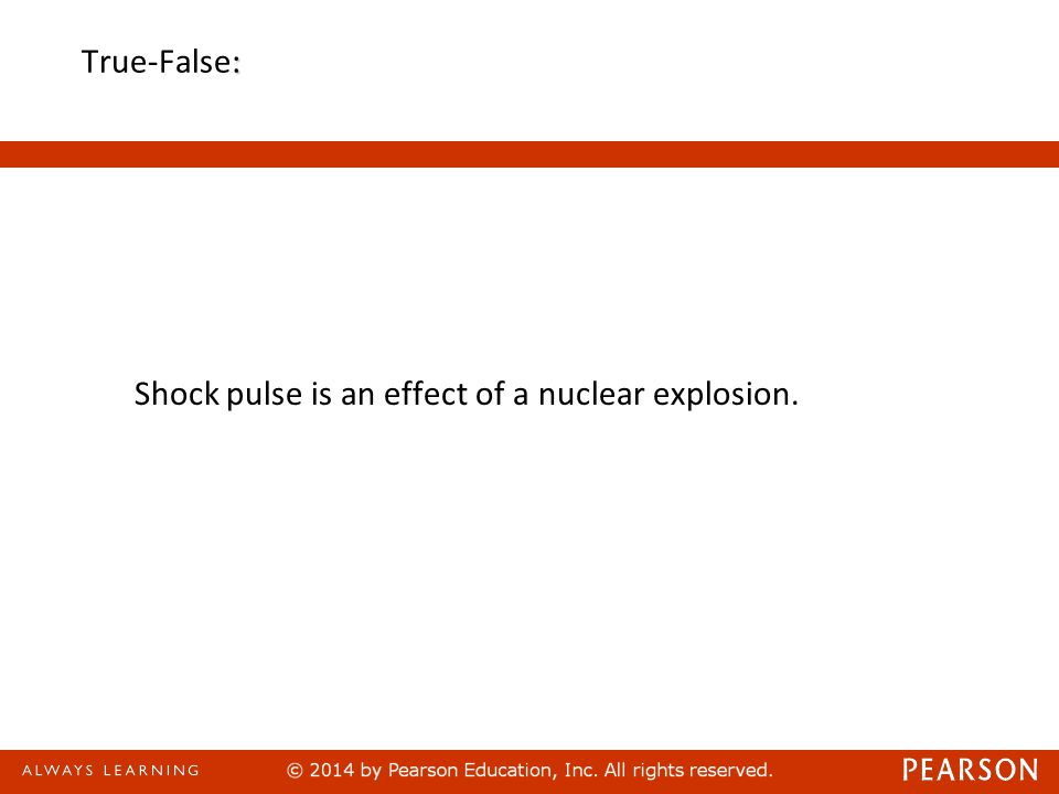 : True-False: Shock pulse is an effect of a nuclear explosion.