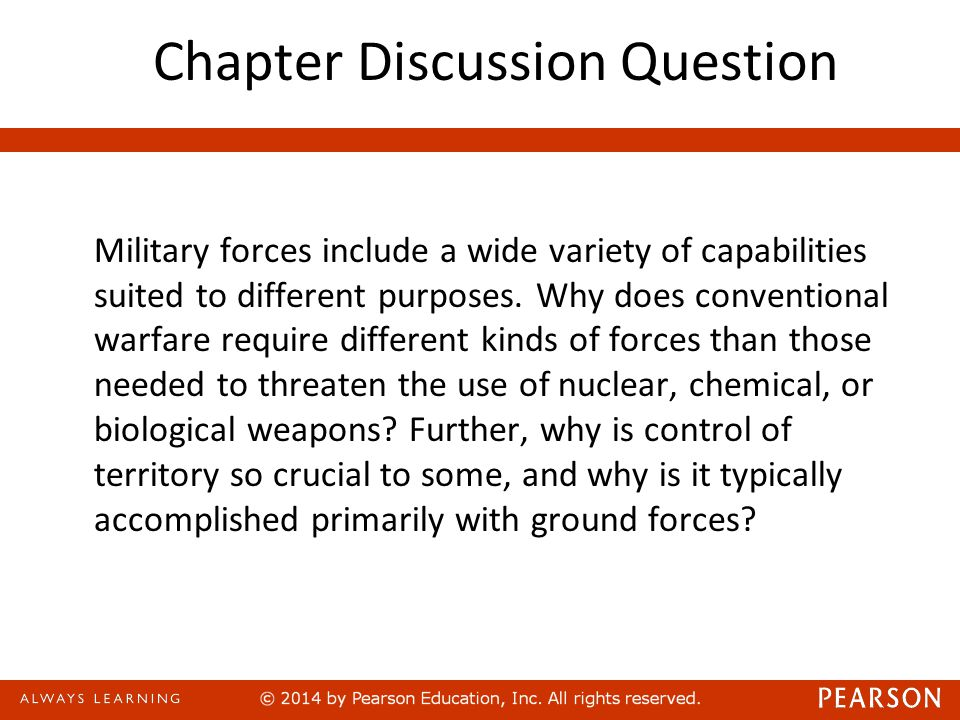 Chapter Discussion Question Military forces include a wide variety of capabilities suited to different purposes.
