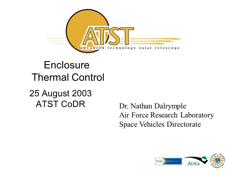 Enclosure Thermal Control 25 August 2003 ATST CoDR Dr.