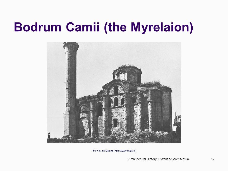 Architectural History: Byzantine Architecture12 Bodrum Camii (the Myrelaion) © Frim. srl Milano (http://www.thais.it)