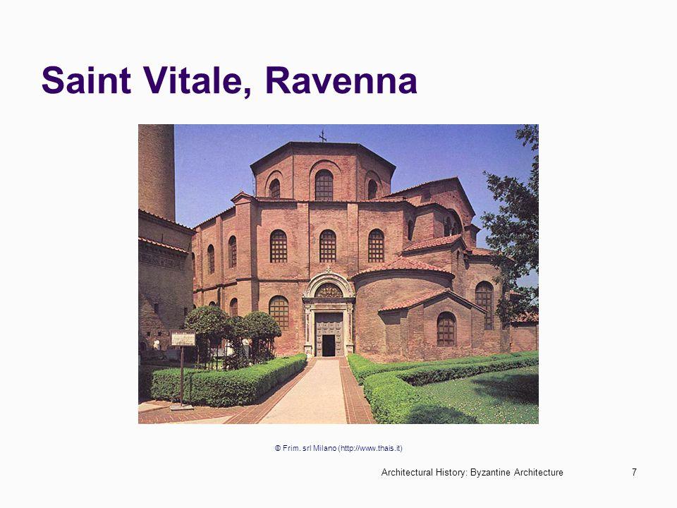 Architectural History: Byzantine Architecture7 Saint Vitale, Ravenna © Frim. srl Milano (http://www.thais.it)