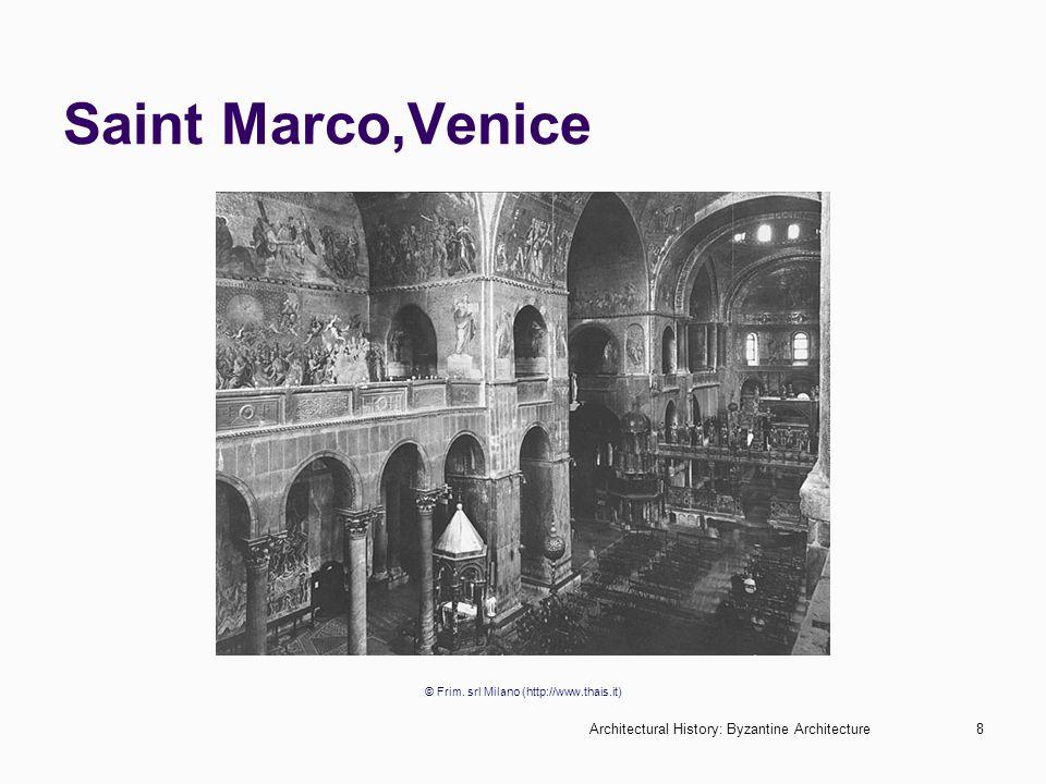 Architectural History: Byzantine Architecture8 Saint Marco,Venice © Frim. srl Milano (http://www.thais.it)