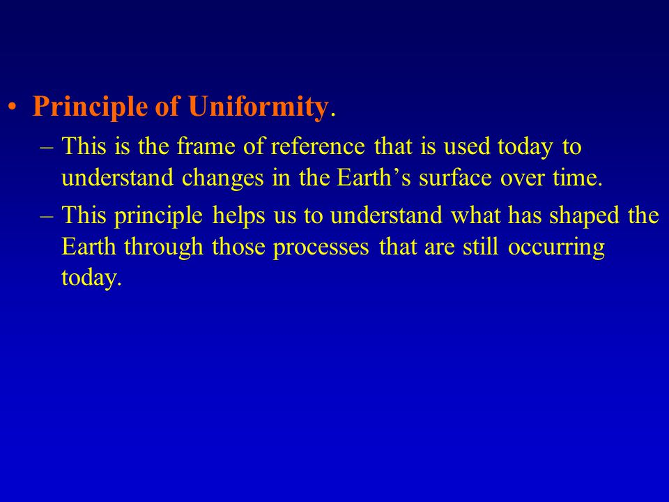 Principle of Uniformity.