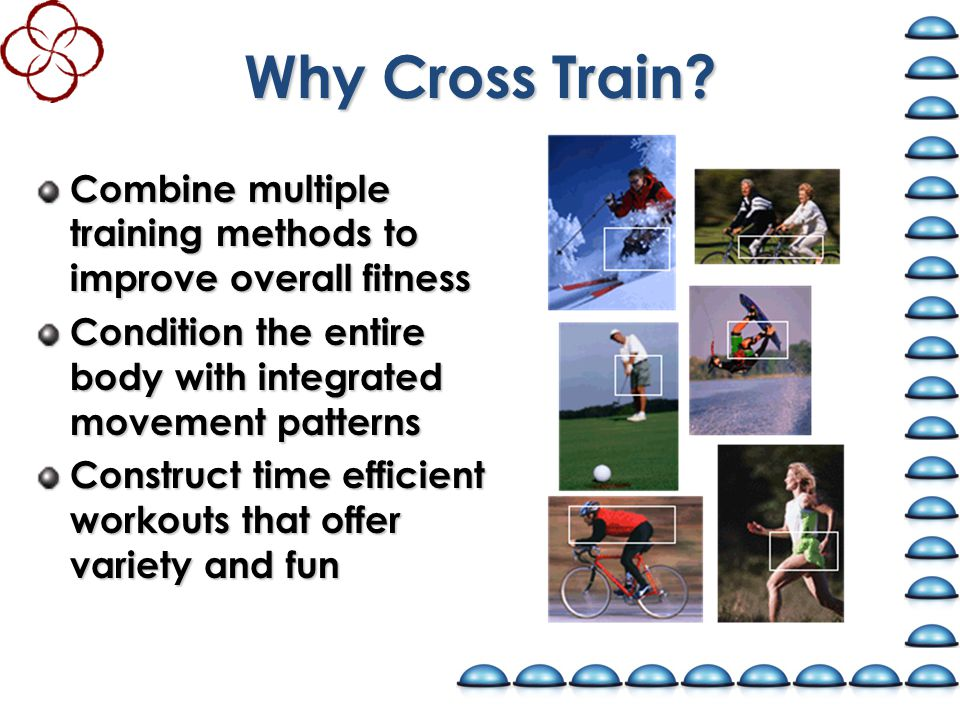 Why Cross Train.