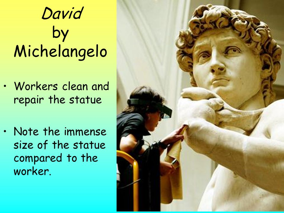 Michelangelo's David The statue is over 13 feet tall It is carved out of a single piece of marble. It depicts the Bible story of David just before he