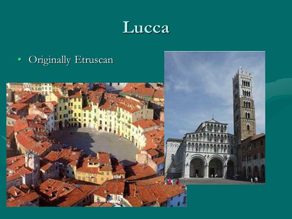 Lucca Originally EtruscanOriginally Etruscan