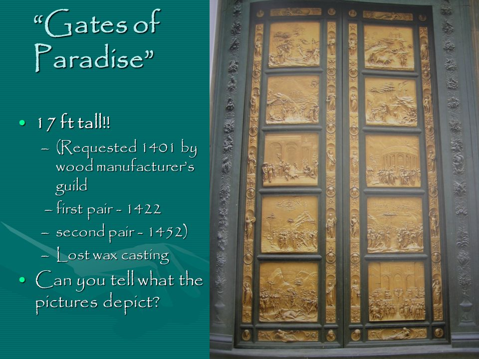 Gates of Paradise 17 ft tall!!17 ft tall!.