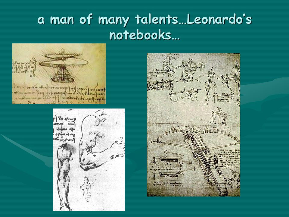 a man of many talents…Leonardo's notebooks…