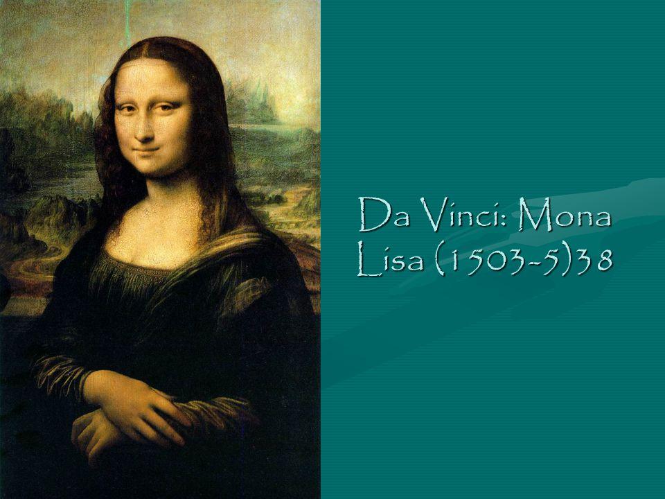 Da Vinci: Mona Lisa (1503-5)38