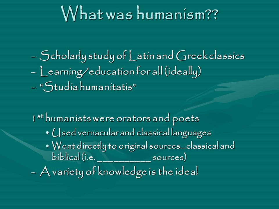 What was humanism .