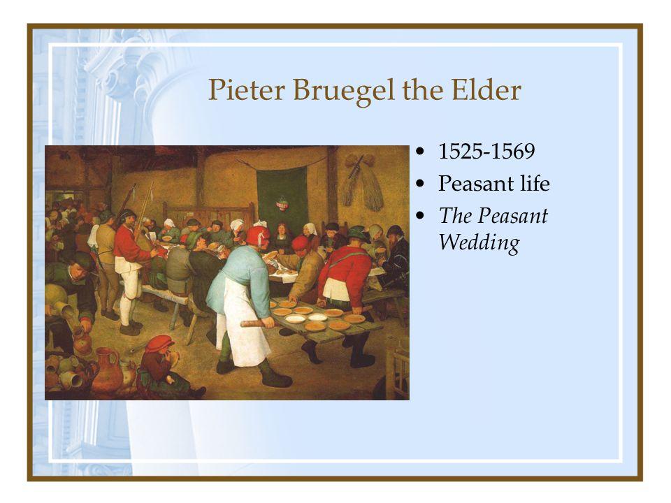 Pieter Bruegel the Elder 1525-1569 Peasant life The Peasant Wedding