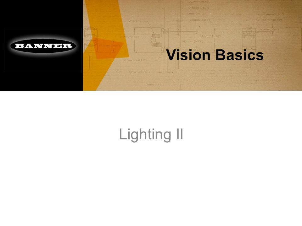 Vision Basics Lighting II