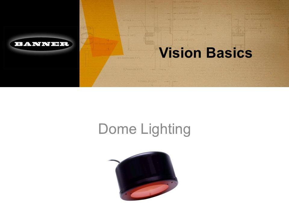 Vision Basics Dome Lighting